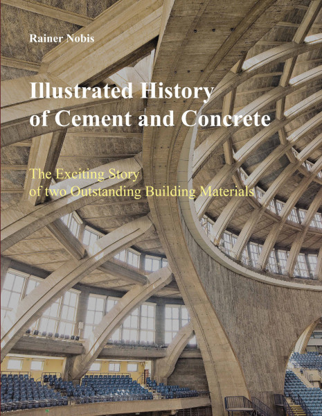 Illustrated History of Cement and Concrete